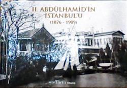II. ABDÜLHAMİD'İN İSTANBUL'U (1876-1909)
