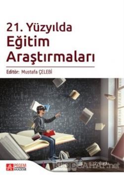 21. Yüzyılda Eğitim Araştırmaları