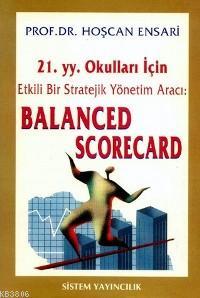 21.yy. Okulları İçin Etkili Bir Stratejik Yönetim Aracı: Balanced Scorecard