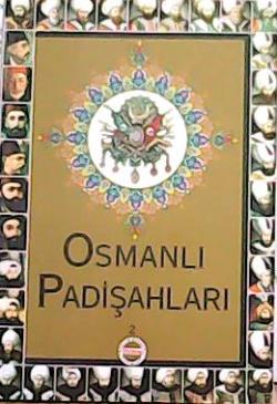 OSMANLI PADİŞAHLARI 2