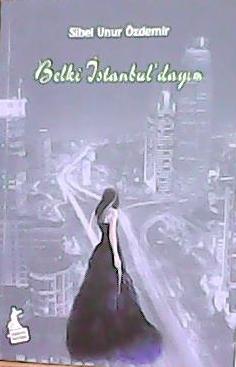 BELKİ İSTANBUL'DAYIM