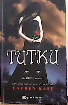 TUTKU - Lauren Kate- | Yeni ve İkinci El Ucuz Kitabın Adresi