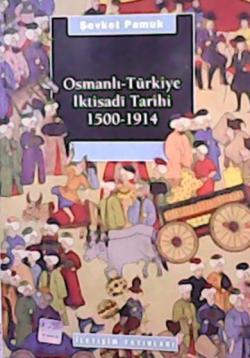 OSMANLI-TÜRKİYE İKTİSADİ TARİHİ 1500-1914