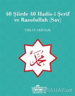40 Şiirde 40 Hadis-i Şerif ve Rasulullah (Sav)