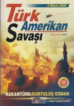 5 Mayıs 2008 Türk Amerikan Savaşı