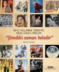 50'li Yıllarda Türkiye: Sazlı Cazlı Sözlük / Şimdiki Zaman Beledir (Ciltli)
