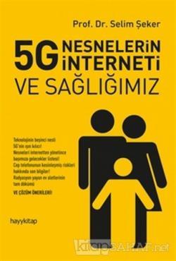 5G Nesnelerin İnterneti ve Sağlığımız