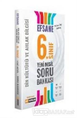 6. Sınıf Din Kültürü ve Ahlak Bilgisi Efsane Yeni Nesil Soru Bankası