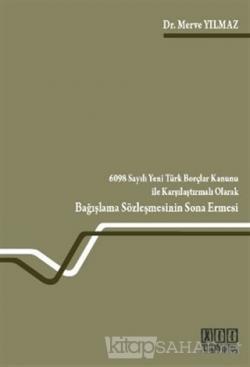 6098 Sayılı Yeni Türk Borçlar Kanunu ile Karşılaştırmalı Olarak
