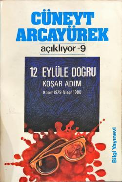 Cüneyt Arcayürek Açıklıyor - 9 : 12 Eylüle Doğru Koşar Adım (Kasım 1979 - Nisan 1980)
