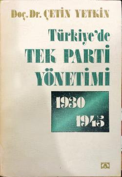 TÜRKİYE´DE TEK PARTİ YÖNETİMİ 1930 -1945