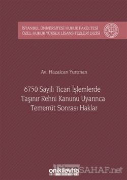 6750 Sayılı Ticari İşlemlerde Taşınır Rehni Kanunu Uyarınca Temerrüt Sonrası Haklar (Ciltli)