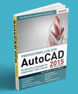 Autocad 2015 Üç Boyutlu Tasarım ve İleri Düzey Özellikler - Gökalp Bay