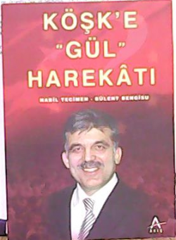 """KÖŞK'E """"GÜL"""" HAREKÂTI"""