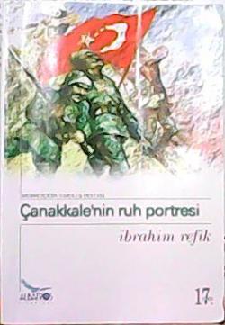 ÇANAKKALE'NİN RUH PORTRESİ