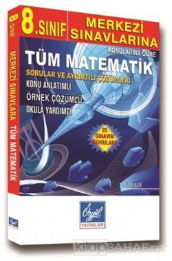 8. Sınıf Merkezi Sınavlarına Tüm Matematik Sorular ve Ayrıntılı Çözümleri (25 Sınavın Soruları)