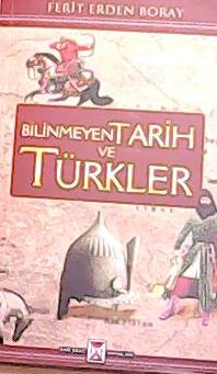 bilinmeyen tarih ve türkler