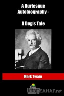 A Burlesque Autobiography - A Dog's Tale