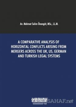 A Comparative Analysis Of Horizontal Conflicts Arising From Mergers Across The UK, US, German and Turkish Legal Systems