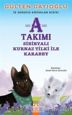 A Takımı - Sibiryalı Kurnaz Tilki ile Karabey