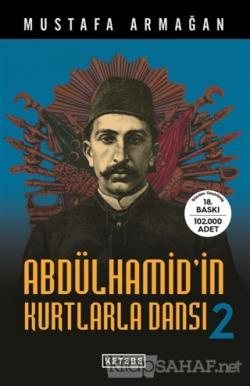 Abdülhamid'in Kurtlarla Dansı - 2