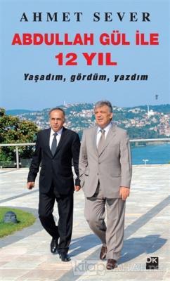 Abdullah Gül ile 12 Yıl