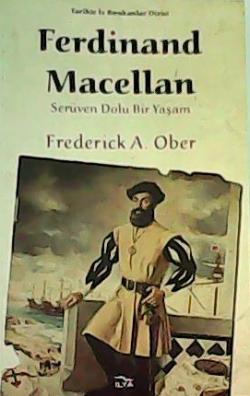 Ferdinand Macellan Serüven Dolu Bir Yaşam