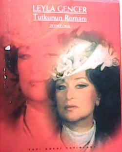 Leyla Gencer Tutkunun Romanı