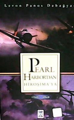 Pearl Harbor'dan Hiroşima'ya