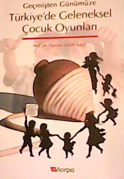 Türkiye'de Geleneksel Çocuk Oyunları (Geçmişten Günümüze)