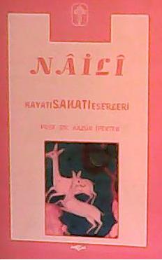 Na'ili Hayatı, Sanatı, Eserleri