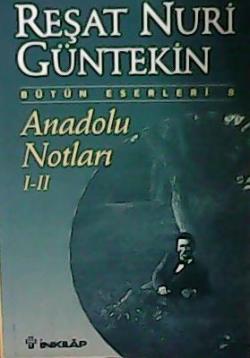 Anadolu Notları I-II