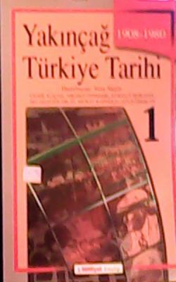 Yakınçağ Türkiye Tarihi cilt 1 1908-1980