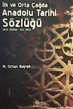 İlk ve Orta Çağda Anadolu Tarihi Sözlüğü