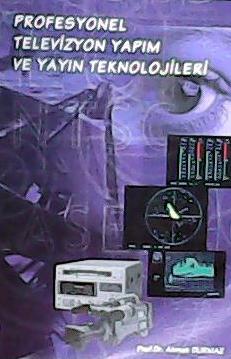 Profesyonel Televizyon Yapım Ve Yayın Teknolojileri