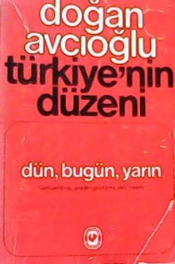 Türkiye'nin Düzeni Dün - Bugün - Yarın 2. Kitap