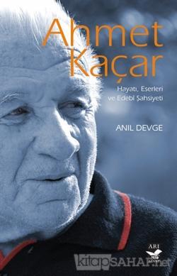 Ahmet Kaçar: Hayatı Eserleri ve Edebi Şahsiyeti