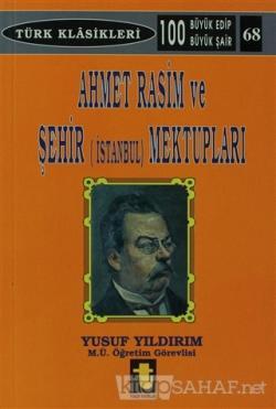 Ahmet Rasim ve Şehir (İstanbul) Mektupları