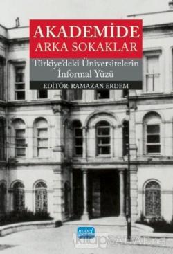 Akademide Arka Sokaklar - Türkiye'deki Üniversitelerin İnformal Yüzü
