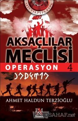 Aksaçlılar Meclisi 4: Operasyon