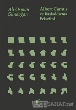 Albert Camus ve Başkaldırma Felsefesi (Ciltli)