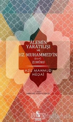 Alemin Yaratılışı ve Hz.Muhammed'in Zuhuru