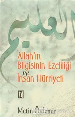 Allah'ın Bilgisinin Ezeliliği ve İnsan Hürriyeti