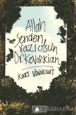Allah Senden Razı Olsun Dr. Kevorkian