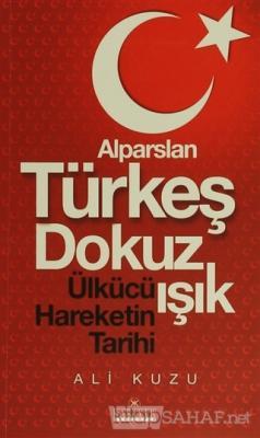 Alparslan Türkeş Dokuz Işık Ülkücü Hareketinin Tarihi