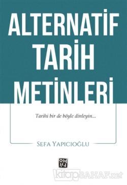 Alternatif Tarih Metinleri - Sefa Yapıcıoğlu | Yeni ve İkinci El Ucuz