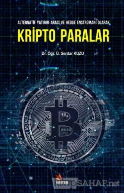 Alternatif Yatırım Aracı ve Hedge Enstrümanı Olarak Kripto Paralar