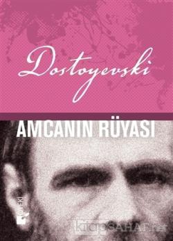 Amcanın Rüyası (Ciltli) - Fyodor Mihayloviç Dostoyevski | Yeni ve İkin