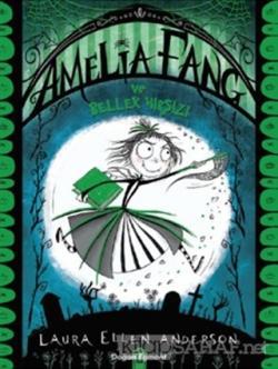 Amelia Fang ve Bellek Hırsızı - Laura Ellen Anderson | Yeni ve İkinci