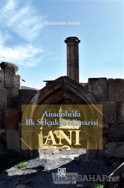 Anadolu'da İlk Selçuklu Mimarisi Ani